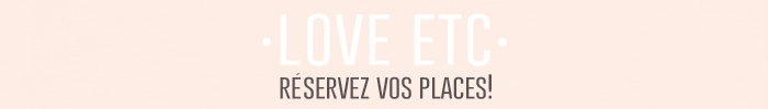 LOVE-ETC-Reservez-vos-places
