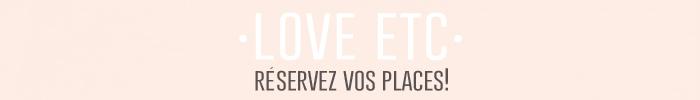 LOVE-ETC-Reservez-vos-places