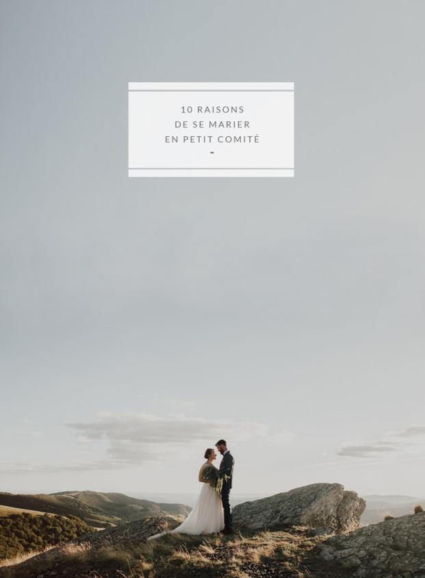 10 raisons de se marier en petit comité - Conseils et astuces à lire sur le blog mariage www.lamarieeauxpiedsnus.com - Photo : Baptiste Hauville You Made My Day