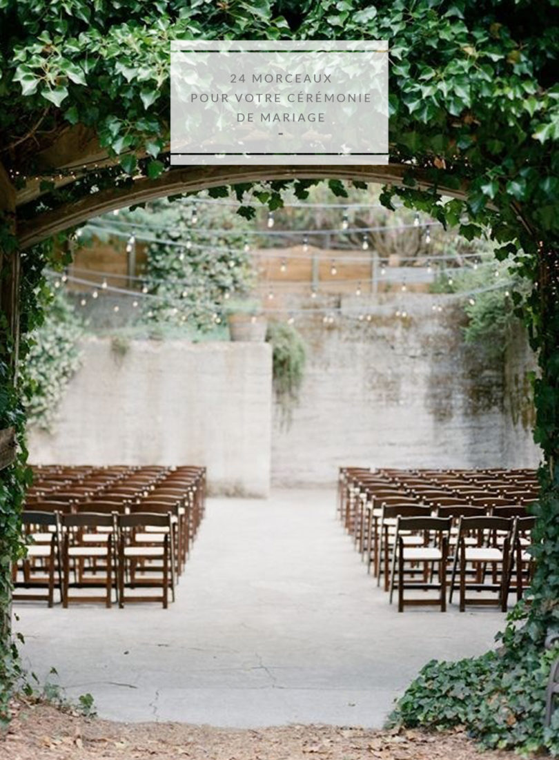24 morceaux pour votre cérémonie de mariage - A lire sur La mariée aux pieds nus