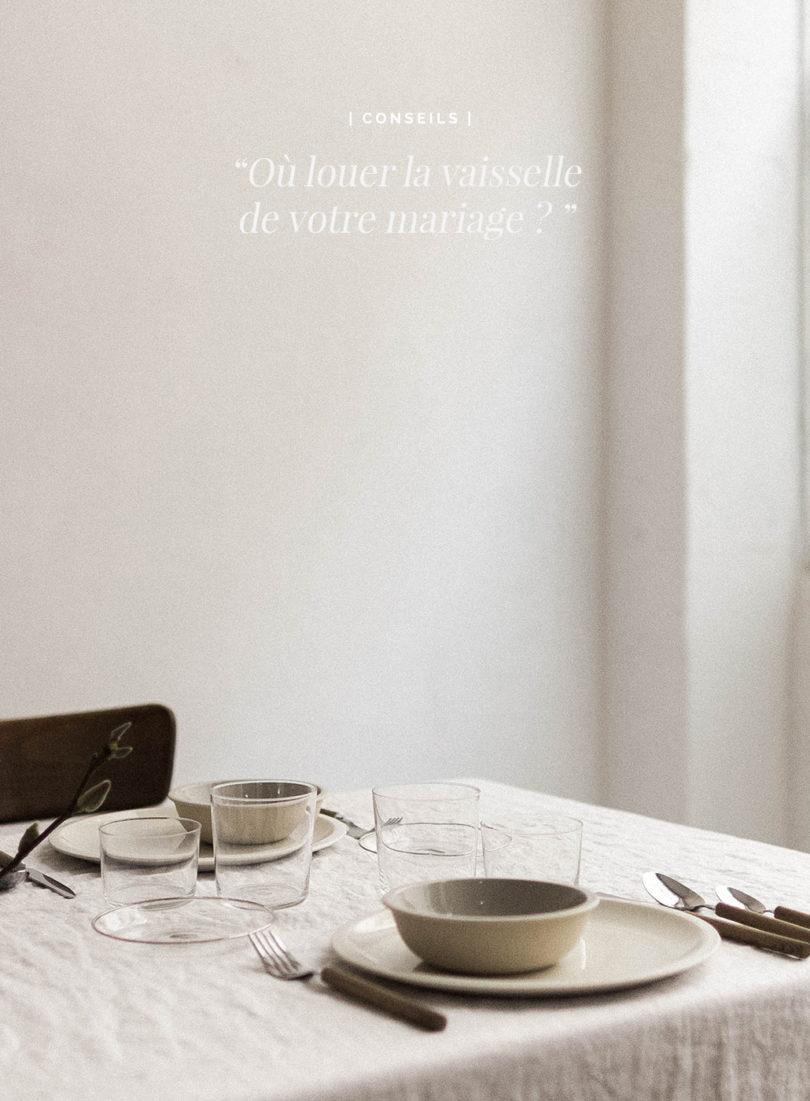 Ou louer la vaisselle de votre mariage - Conseils et bonnes adresses sur le blog mariage www.lamarieeauxpiedsnus.com