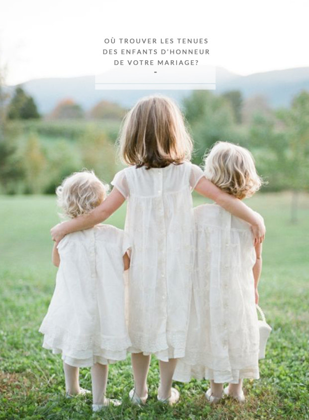 Ou trouver les tenues des enfants d'honneur de votre mariage - A dé couvrir sur le blog mariage www.lamarieeauxpiedsnus.com